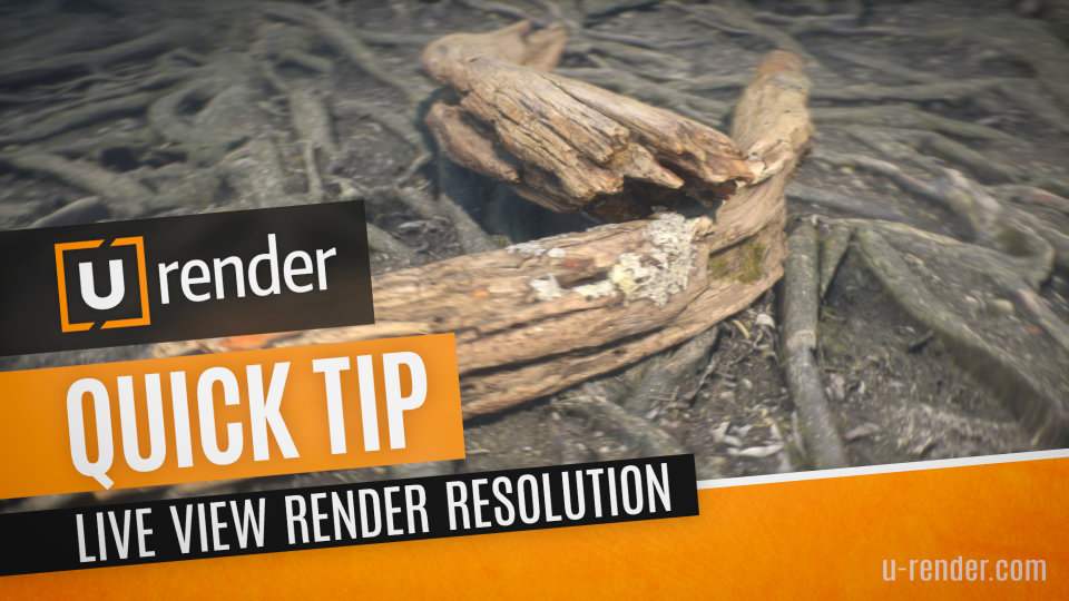 Live View Render Resolution - Quick Tip
